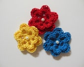 Trio of Crocheted Flowers - Yellow, Red and Blue with Pearl - Cotton Flower Appliques