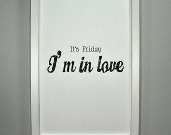 It's Friday I'm in Love - Framed Print