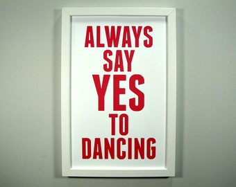 Always Say Yes to Dancing - Framed Print