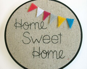 Home Sweet Home. Embroidery Hoop Art Embroidery Wall Art Hand Embroidered Hand Stitched Bunting Triangles Home Decor Gift Renter Home Owner