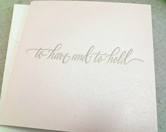 To Have and to Hold Wedding or Anniversary Greeting Card