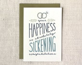 Funny Wedding Card, Engagement Card, Anniversary Card - Your Happiness is Sickening