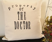 Property of The Doctor - Hand Stamped Pillow Cover
