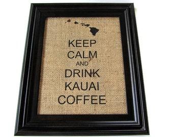 MTO. Burlap Kauai Coffee Print. Keep Calm and Drink Kauai Coffee. 8x10 Home Decor Art. Repurposed Coffee Bag.
