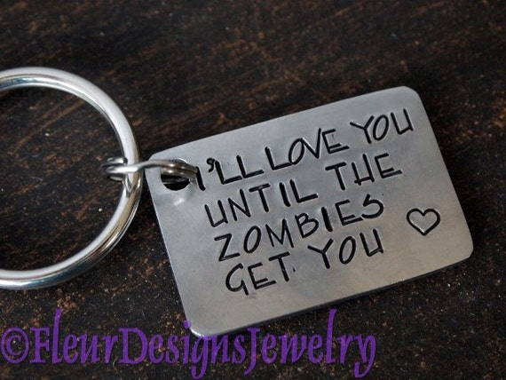 I'll Love You Until the Zombies Get You- Key Chain, Zombies Key Chain
