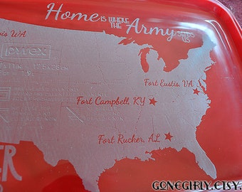 Home is where the Army sends us Etched Pyrex - 7x11 - FREE LID
