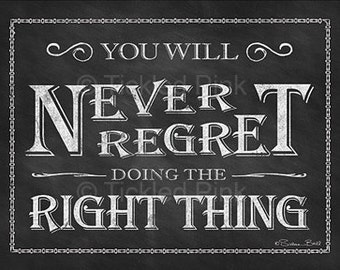 You Will Never Regret Doing the Right Thing Chalkboard Print