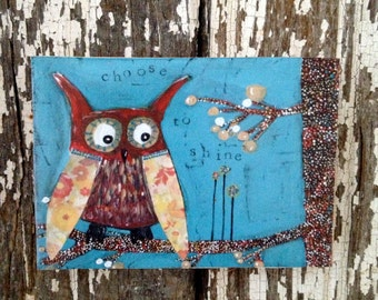 Choose to shine owl, ACEO  Reproduction Mounted On Wood Block by Sunshine Girl Designs (2.5 x 3.5 Inches Print)