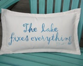"""CUSTOM FOR JACKIE Outdoor pillow The Lake Fixes Everything freshwater fishing cabin weekend blue lettering 12""""x20"""" Crabby Chris Original"""