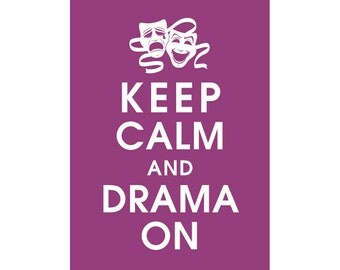 Keep Calm and DRAMA ON (B) - Art Print (Featured in Plum) Keep Calm Art Prints and Posters