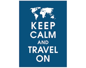Keep Calm and Travel On - 5x7 Art Print (featured in Deep Sea) World Map - Buy 3 and get 1 FREE (Keep Calm Shop Art)