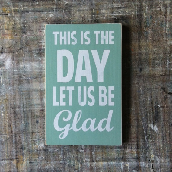 This is the Day Let Us Be Glad Distressed Sign in Vintage Style