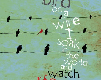 Like A Bird On A Wire / Inspirational Poetic / original illustration ART Print SIGNED /  8 x 10