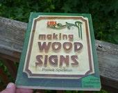 Vintage Book , Making Wood Signs, Patrick Spielman