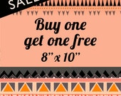 SALE Buy One Get One Free 8 x 10 Print