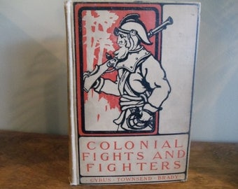 Antique Book// Colonial Fights and Fighters Series/ Colonial 1556-1759-   358