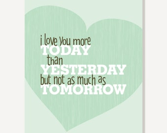 Typographic Print Quote: Love You More Today Than Yesterday - Wall Art Digital Print (Mint)