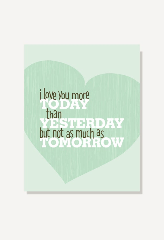Love You More Wall Art typographic print quote: love you more today than yesterday