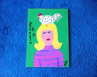 I Need to Simplify My Life BLONDE w/chicken original folk art painting