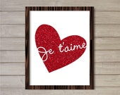 Je T'aime Wall Art Printable Red Glitter Heart 8x10 - Instant Download, French Quote, Love, Valentine, Printable Poster Room Print
