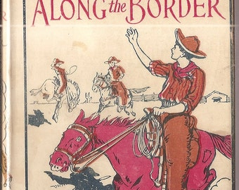 1914 vintage Book Broncho Rider Boys ALONG the BORDER Frank Fowler Zuni Medicine Man adventure story hardback vintage book w dust jacket