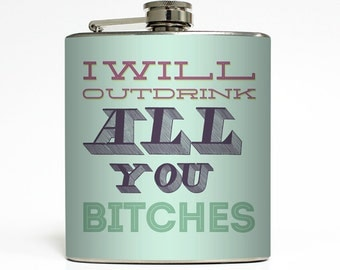 I Will Out Drink All You Bitches Whiskey Flask Bachelorette Party 21 Bridesmaid Women Gifts Stainless Steel 6 oz Liquor Hip Flask LC-1174