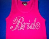 Hot Pink Bride Tank Top . Bride Shirt with big script font and shiny rhinestones  - Bridal Shower Gift Ideas