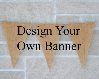 Design your own wedding banner, burlap banner, name banner, name sign, party banner, garland