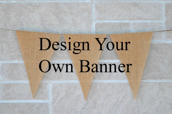 Custom Burlap Banner Design Your Own Build Your Own Banner