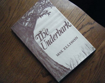 Price reduced...The Underbark by Max Ellison - rural Michigan poet - 1969 first edition eighth printing with son's autograph from late 1990s