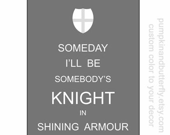 Someday I'll Be Somebody's Knight In Shining Armour, Boys Nursery Art, Home and Living, Kids Wall Art, Boys Room, Modern Nursery Print