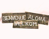 Salvaged Wood Welcome Signs Set of Three Dutch French Hawaiian Global Traveler Greeting