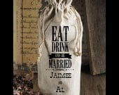 Natural Linen Wine Bags - Eat Drink and be Married - Customizable for FREE