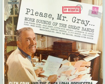 Glen Gray and the Casa Loma Orchestra - Please Mr. Gray - More Sounds of the Great Bands - Vintage Record Album - 1961 Capitol LP