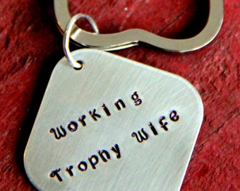Trophy Wife Keychain, Trophy Wife, Gift For Wife, Working Mom, Anniversary Gift for Wife, Anniversary for her, Funny, Gag Gift For Women Me