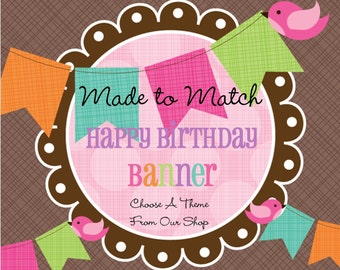 Made to Match- Birthday Banner, Happy Birthday Banner, Party Banner, Birthday -Choose Any Theme In Our Shop