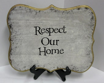 Respect Our Home 9x12