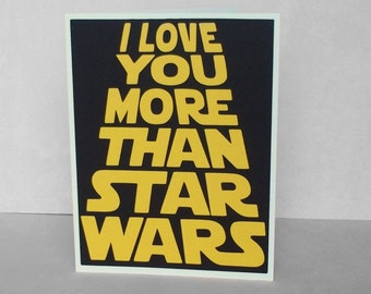 I love you more than Star Wars - Black with Golden Yellow lettering - Star Wars Inspired- blank inside