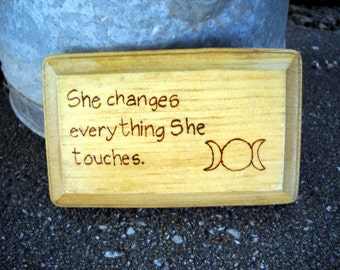 She changes everything she touches wall plaque