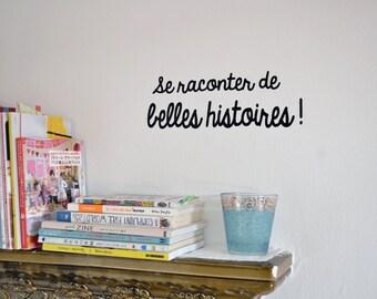 Wall Decal - Se raconter de belles histoires