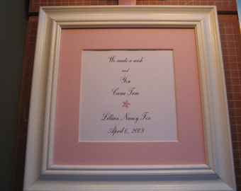 "Framed quote for Baby girl's room - 9x9 - ""We made a wish and you came true"" - baby's name and birthdate"