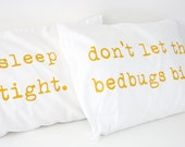 Pillowcases Sleep Tight Don't Let the Bedbugs Bite Mustard Yellow on white cotton, set of 2