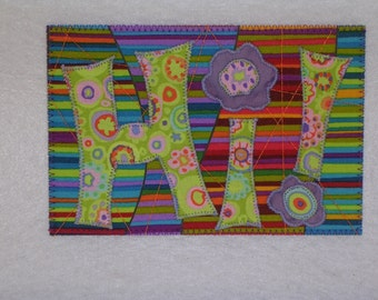 Fabric Postcard - HI - Fabric Quilted Appliqued Postcard   A fun way to say HI