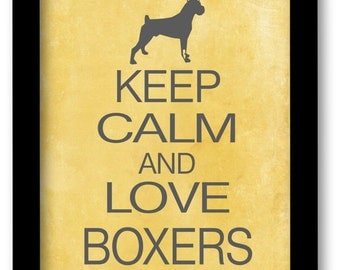 Boxer Print, Keep Calm and Love Boxers, dog art print, boxer lovers gift, modern wall decor, grunge