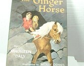 """Rare Signed Vintage Illustrated Children's Book -  """"The Ginger Horse"""" by J Maureen Daly First Edition Signed by Illustrator"""