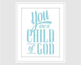 You Are A Child of God Giclee Art Print