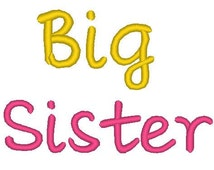 Big Sister Instant Download Embroidery Sayings for Girls or Boys 4x4 5x7 6x10 Filled Satin Stitch