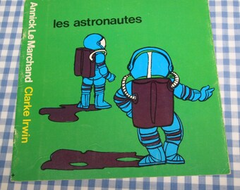 SALE les astronautes, vintage 1973 children's book IN FRENCH