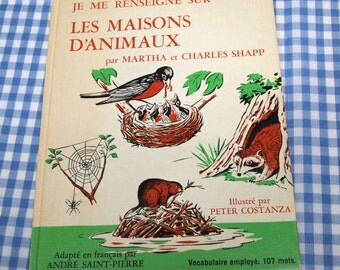 je me renseigne sur les maisons d'animaux, vintage 1972 children's book IN FRENCH