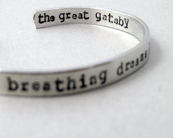 Great Gatsby Bracelet - Breathing Dreams Like Air - Hand Stamped Cuff in Aluminum, Golden Brass or Sterling Silver  - customizable